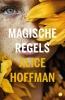 <b>Alice  Hoffman</b>,Magische regels