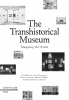 Bice  Curiger Eva  Wittocx  Ann  Demeester  Mieke  Bal,The transhistorical museum