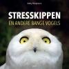 Kathy  Hoopmann ,Stresskippen en andere bange vogels