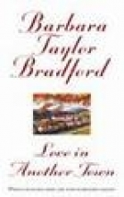 Barbara Taylor Bradford Love in Another Town