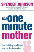 Spencer, M.D. Johnson The One-Minute Mother