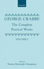 George Crabbe,   Norma Dalrymple-Champneys,   Arthur Pollard The Complete Poetical Works: Volume I