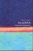 Peter M. (Professor in Pure Mathematics at the University of Essex) Higgins Algebra: A Very Short Introduction