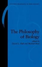 David L. (Professor of Philosophy, Professor of Philosophy, Northwestern University) Hull,   Michael (Professor of Philosophy and Zoology, Professor of Philosophy and Zoology, University of Guelph) Ruse The Philosophy of Biology