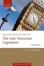 Walker, Professor CL Blackstone`s Guide to the Anti-Terrorism Legislation