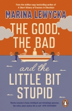 Marina Lewycka, The Good, the Bad and the Little Bit Stupid