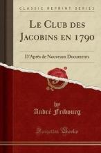 Fribourg, André Fribourg, A: Club des Jacobins en 1790