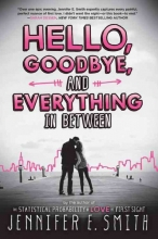 Smith, Jennifer E. Hello, Goodbye, and Everything in Between
