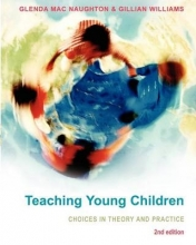 Glenda MacNaughton,   Gillian Williams Teaching Young Children: Choices in Theory and Practice