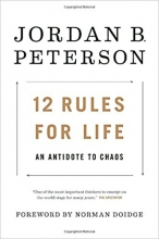 Peterson, Jordan B. 12 Rules for Life