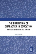 James Arthur The Formation of Character in Education