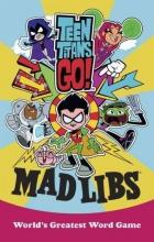 Luper, Eric Teen Titans Go! Mad Libs