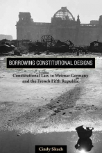 Skach, Cindy Borrowing Constitutional Designs - Constitutional Law in Weimar Germany and the French Fifth Republic