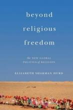 Elizabeth Shakman Hurd Beyond Religious Freedom