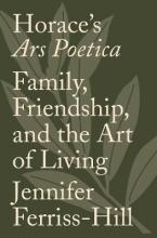Jennifer Ferriss-Hill Horace`s Ars Poetica