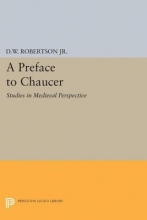 Robertson, Durant Waite A Preface to Chaucer - Studies in Medieval Perspective