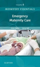 Helen Baston Midwifery Essentials: Emergency Maternity Care