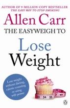 Allen Carr Allen Carr`s Easyweigh to Lose Weight
