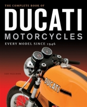 Ian Falloon The Complete Book of Ducati Motorcycles