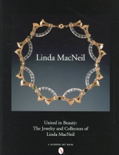 Linda MacNeil United in Beauty: The Jewelry and Collectors of Linda MacNeil