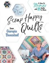 Georgia Bonesteel Scrap Happy Quilts from Georgia Bonesteel
