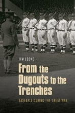 Leeke, Jim From the Dugouts to the Trenches