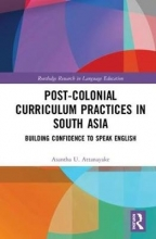 Asantha U. Attanayake Post-colonial Curriculum Practices in South Asia