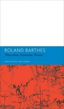 Barthes, Roland Masculine, Feminine, Neuter and Other Writings on Literature