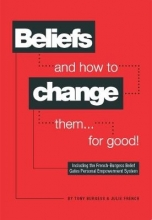 Tony Burgess,   Julie French Beliefs and How to Change Them... for Good!