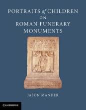 Mander, Jason Portraits of Children on Roman Funerary Monuments