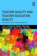 Nicholas M. Michelli,   Robin Dada,   Deborah Eldridge,   Rana Tamim Teacher Quality and Teacher Education Quality