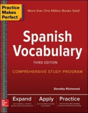 Dorothy Richmond Practice Makes Perfect: Spanish Vocabulary, Third Edition