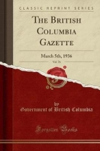 Columbia, Government Of British The British Columbia Gazette, Vol. 76