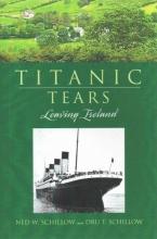 Schillow, Ned W.,   Schillow, Dru T. Titanic Tears