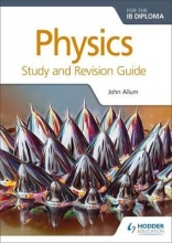 Allum, John Physics for the IB Diploma Study and Revision Guide