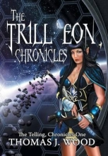 Wood, Thomas J The Trill`eon Chronicles