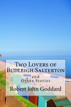 Goddard, Robert John Two Lovers of Budleigh Salterton and Other Stories.