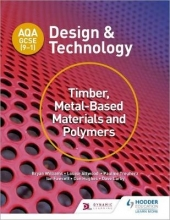 Williams, Bryan AQA GCSE (9-1) Design and Technology: Timber, Metal-Based Materials and Polymers