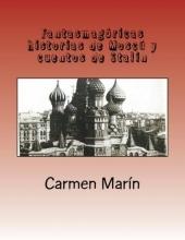 Marin, Carmen Fantasmagoricas Historias de Moscu y Cuentos de Stalin