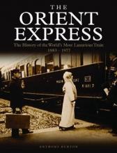 Anthony Burton The Orient Express