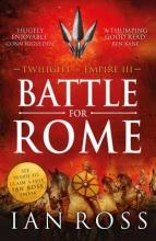 Ross, Ian The Battle for Rome