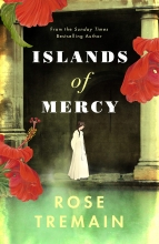 Rose Tremain , Islands of Mercy