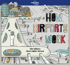 Lonely Planet Kids,   Clive Gifford How Airports Work