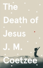 J.M. Coetzee The Death of Jesus
