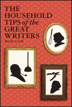 Crick, Mark The Household Tips of the Great Writers