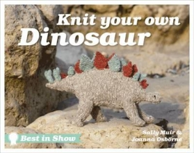 Muir, Sally,   Osborne, Joanna Knit Your Own Dinosaur