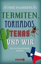 Hamkens, Inke Termiten, Tornados, Texas und wir