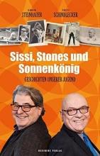 Steinhauer, Erwin Sissi, Stones und Sonnenkönig