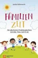 Bettenworth, Janetta,   Ledermann, Marion Familienzeit: Die 365 besten Erzählandachten von Kiki, Timo, Gott & dir