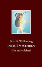 Wolfenberg, Peter S. DIE ISIS MYSTERIEN
